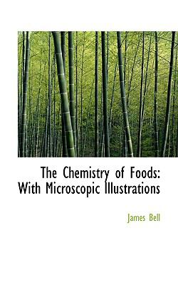 The Chemistry of Foods: With Microscopic Illustrations  2008 edition cover