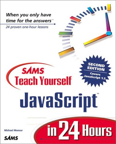 Sams Teach Yourself JavaScript in 24 Hours  2nd 2000 9780672320255 Front Cover