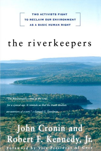 Riverkeepers Two Activists Fight to Reclaim Our Environment as a Basic Human Right  1999 edition cover