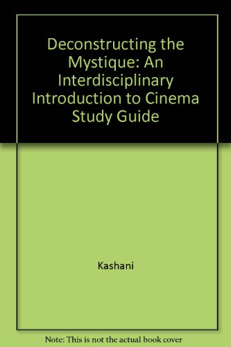 Deconstructing the Mystique: An Interdisciplinary Introduction to Cinema Study Guide  2010 9780757560255 Front Cover