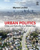Urban Politics Cities and Suburbs in a Global Age 9th 2015 (Revised) edition cover