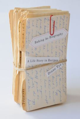 Baking as Biography A Life Story in Recipes  2010 edition cover