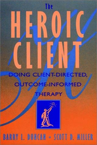 Heroic Client Doing Client-Centered, Outcome-Informed Therapy  2000 edition cover