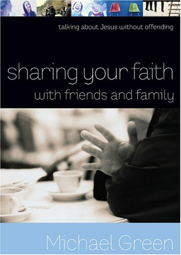 Sharing Your Faith with Friends and Family Talking about Jesus without Offending  2005 edition cover