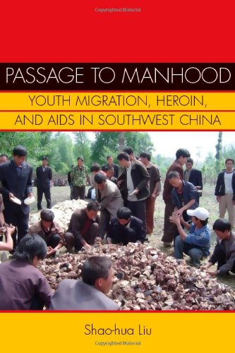 Passage to Manhood Youth Migration, Heroin, and AIDS in Southwest China  2010 edition cover