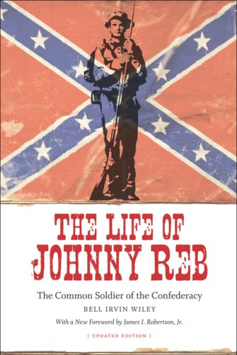Life of Johnny Reb The Common Soldier of the Confederacy  2008 (Revised) edition cover