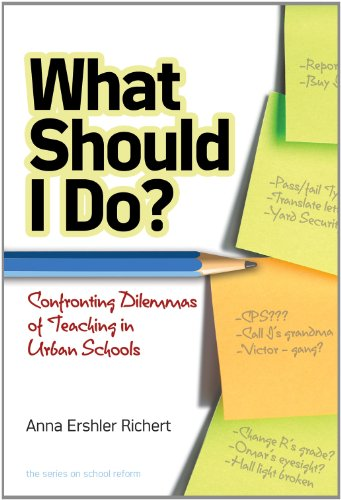 What Should I Do? Confronting Dilemmas of Teaching in Urban Schools  2012 9780807753255 Front Cover