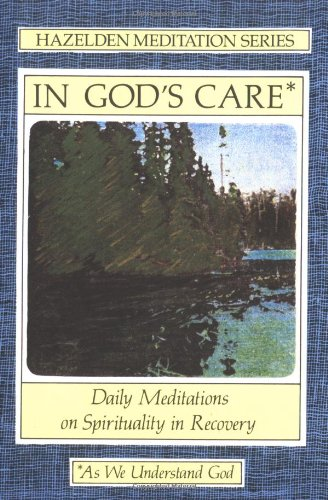 In God's Care Daily Meditations on Spirituality in Recovery  1991 edition cover