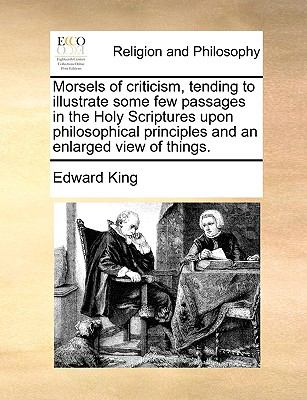 Morsels of Criticism, Tending to Illustrate Some Few Passages in the Holy Scriptures upon Philosophical Principles and an Enlarged View of Things  N/A 9781140826255 Front Cover