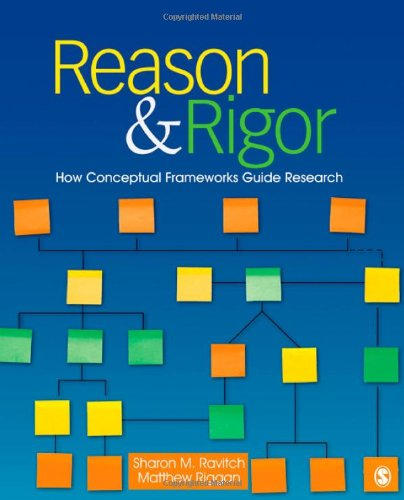Reason and Rigor How Conceptual Frameworks Guide Research  2012 edition cover