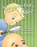 Where's My Dad's Hair?  N/A 9781484964255 Front Cover