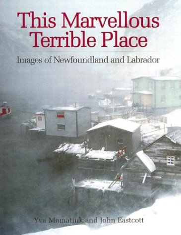 This Marvellous Terrible Place Images of Newfoundland and Labrador N/A 9781552092255 Front Cover