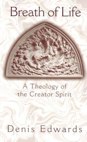Breath of Life A Theology of the Creator Spirit  2004 edition cover