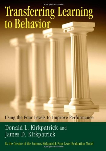 Transferring Learning to Behavior Using the Four Levels to Improve Performance  2005 edition cover