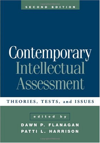 Contemporary Intellectual Assessment, Second Edition Theories, Tests, and Issues 2nd 2005 (Revised) edition cover
