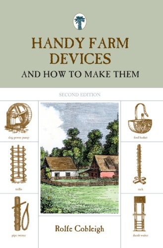 Handy Farm Devices And How to Make Them 2nd 9781599213255 Front Cover
