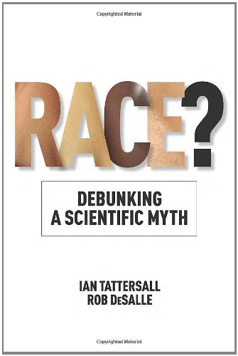 Race? Debunking a Scientific Myth  2011 edition cover