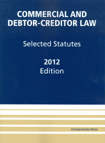 Commercial and Debtor-Creditor Law Selected Statutes 2012  2012 edition cover