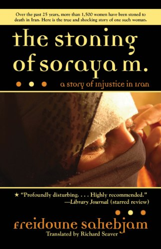 Stoning of Soraya M. A Story of Injustice in Iran  2011 edition cover