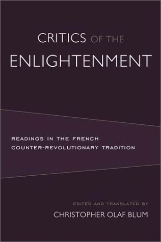 Critics of the Enlightenment Readings in the French Counter-Revolutionary Tradition N/A edition cover