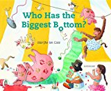 Who Has the Biggest Bottom  N/A 9781935954255 Front Cover