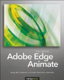 Adobe Edge Animate Using Web Standards to Create Interactive Websites  2013 9781937538255 Front Cover