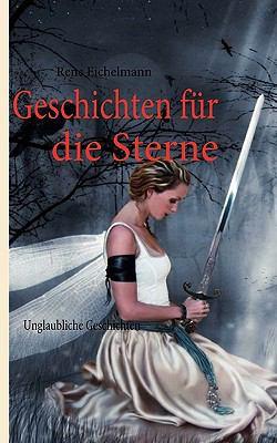 Geschichten f�r die Sterne M�rchen und Legenden N/A 9783837025255 Front Cover