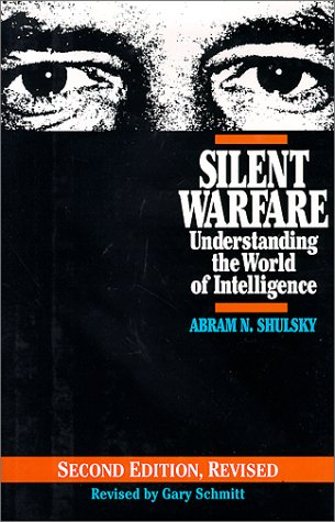 Silent Warfare Understanding the World of Intelligence 2nd 1993 (Revised) 9780028810256 Front Cover