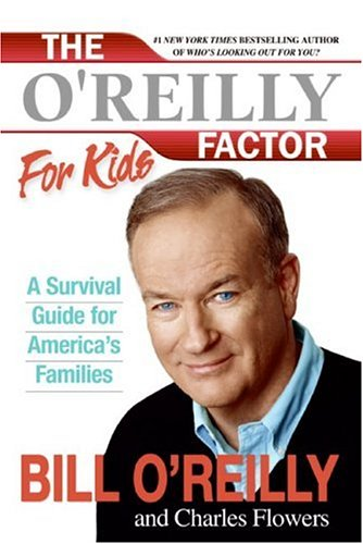 O'Reilly Factor for Kids A Survival Guide for America's Families  2005 edition cover
