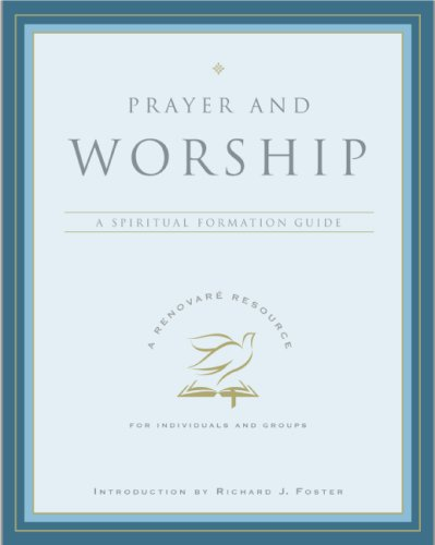 Prayer and Worship A Spiritual Formation Guide N/A edition cover