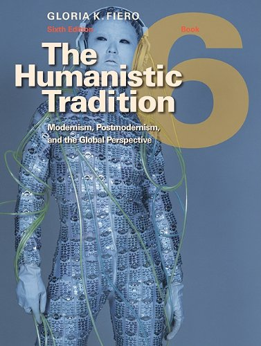 Humanistic Tradition Modernism, Postmodernism, and the Global Perpsective 6th 2011 edition cover