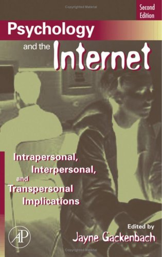 Psychology and the Internet Intrapersonal, Interpersonal, and Transpersonal Implications 2nd 2007 edition cover