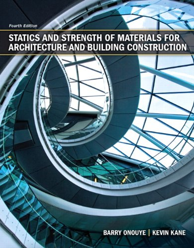Statics and Strength of Materials for Architecture and Building Construction  4th 2012 9780135079256 Front Cover