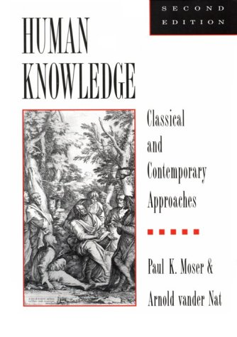 Human Knowledge Classical and Contemporary Approaches 2nd 1995 (Revised) edition cover