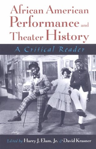 African American Performance and Theater History A Critical Reader  2001 edition cover