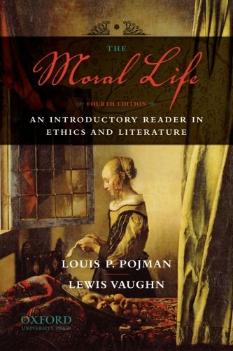Moral Life An Introductory Reader in Ethics and Literature 4th 2011 edition cover