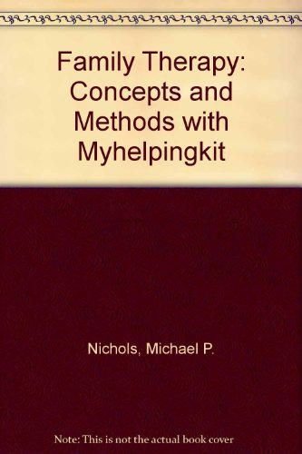 Family Therapy + Myhelpingkit: Concepts and Methods 9th 2009 9780205752256 Front Cover