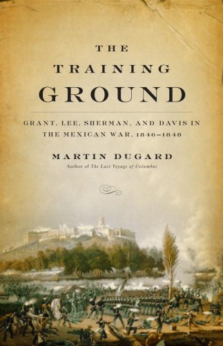 Training Ground Grant, Lee, Sherman, and Davis in the Mexican War, 1846-1848  2008 edition cover