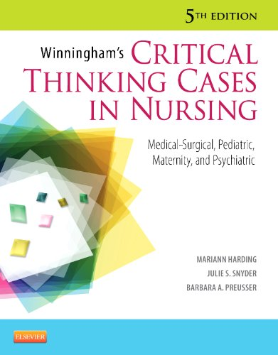Winningham's Critical Thinking Cases in Nursing Medical-Surgical, Pediatric, Maternity, and Psychiatric 5th 2013 edition cover