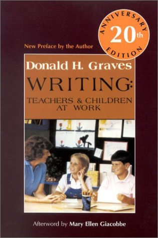 Writing, 20th Anniversary Ed Teachers and Children at Work 20th 2003 (Anniversary) edition cover