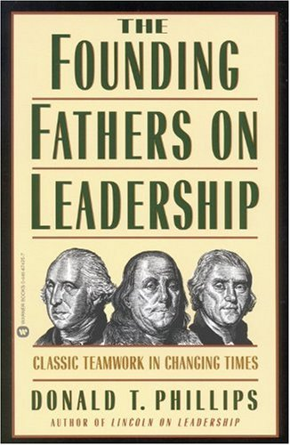 Founding Fathers on Leadership Classic Teamwork in Changing Times  1998 edition cover