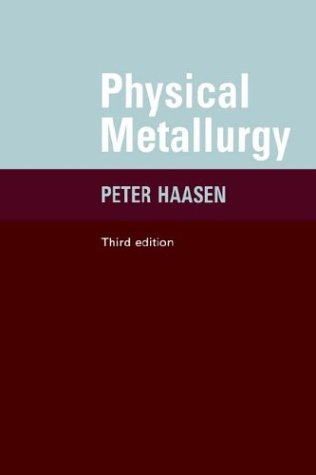 Physical Metallurgy  3rd 1996 (Revised) 9780521559256 Front Cover