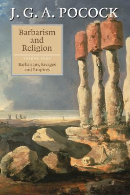 Barbarism and Religion, Volume 4 Barbarians, Savages and Empires  2005 9780521856256 Front Cover