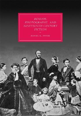 Realism, Photography and Nineteenth-Century Fiction   2008 9780521885256 Front Cover