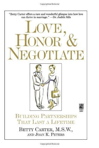 Love Honor and Negotiate Building Partnerships That Last a Lifetime  1997 9780671896256 Front Cover