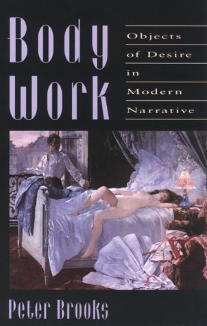 Body Work Objects of Desire in Modern Narrative  1993 9780674077256 Front Cover