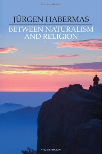 Between Naturalism and Religion Philosophical Essays  2008 edition cover