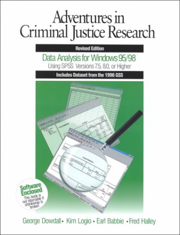 Adventures in Criminal Justice Research Data Analysis for Windows 95/98 Using SPSS Versions 7.5, 8.0 or Higher 2nd 1998 (Revised) 9780761986256 Front Cover