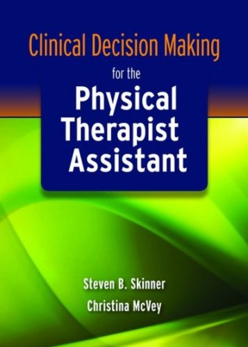 Clinical Decision Making for the Physical Therapist Assistant   2011 (Revised) edition cover