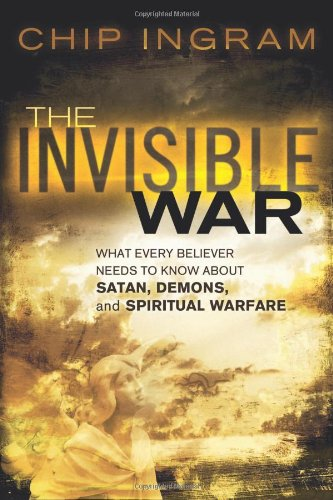 Invisible War What Every Believer Needs to Know about Satan, Demons, and Spiritual Warfare N/A edition cover
